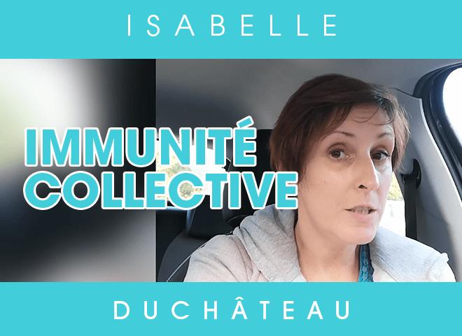L'immunité collective c'est quoi ? La réponse d'Isabelle Duchâteau