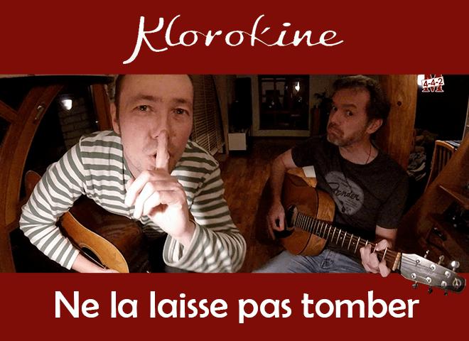Klorokine - Ne la laisse pas tomber