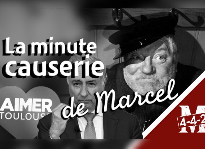 La Minute causerie de Marcel D., libérons Toulouse !