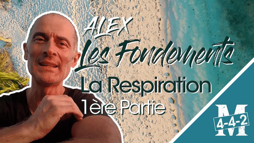 Les fondements : la respiration, partie 1 avec Alexandre