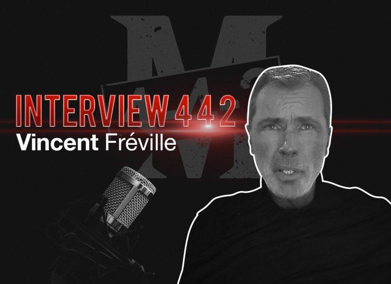 Vincent Fréville :  «Je commence à déranger, alors aucune raison de m'arrêter en si bon chemin ! »