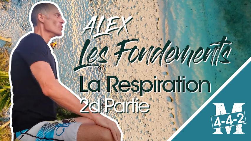 Les fondements : la respiration, partie 2 avec Alexandre