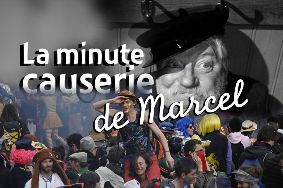La Minute causerie de Marcel D., vive le carnaval à Marseille !