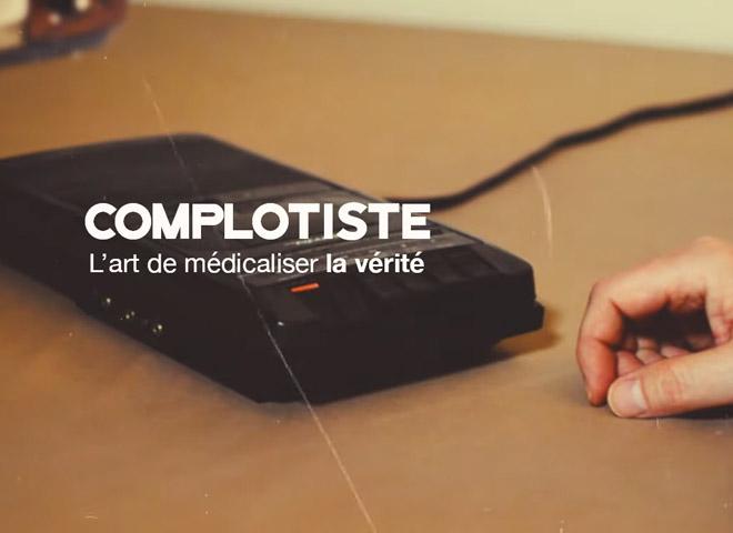 Complotiste : l'art de médicaliser la vérité