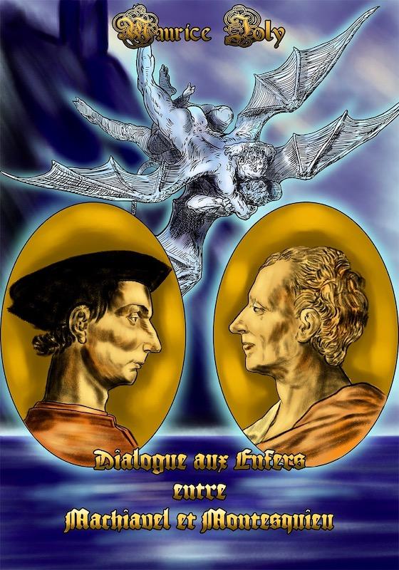 D'après l'ouvrage de Maurice Joly «Dialogue aux Enfers entre Machiavel et Montesquieu» par Pierre-Arthur