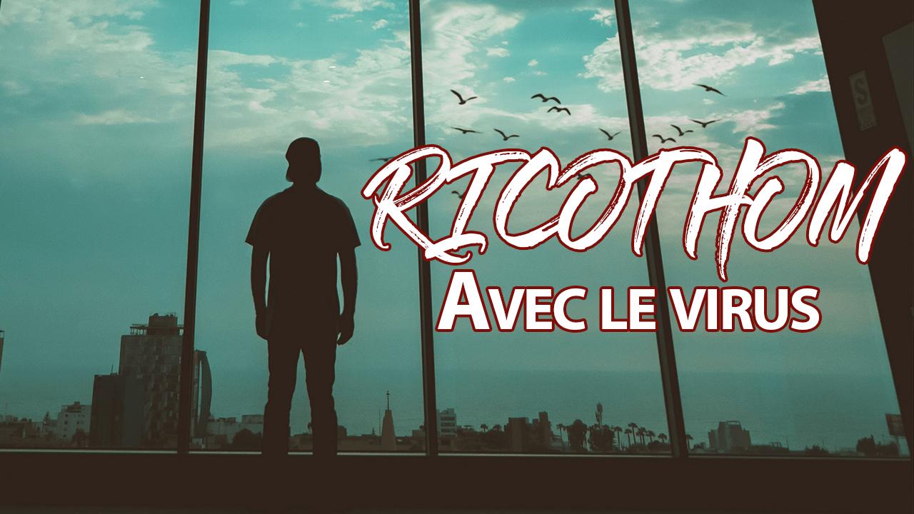 En chanson avec Ricothom : « Avec le virus »