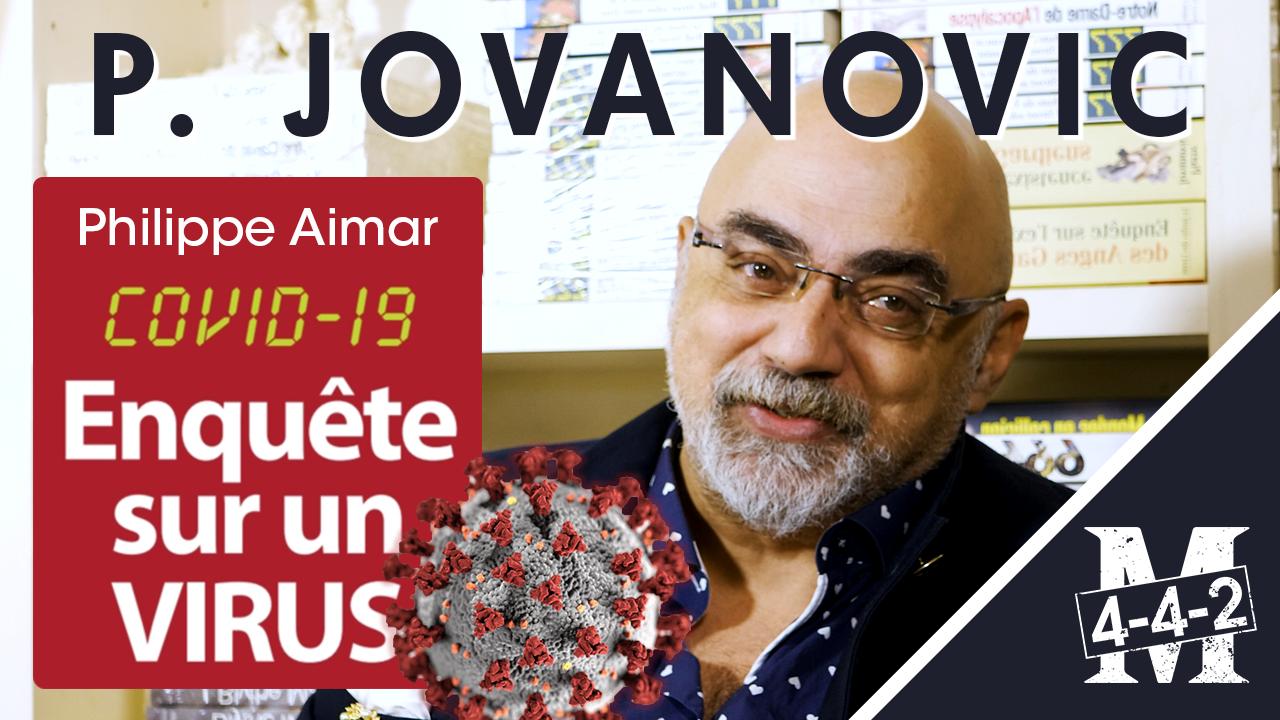 Interview de Pierre Jovanovic : à propos de « Covid-19, enquête sur un virus », par Philippe Aimar